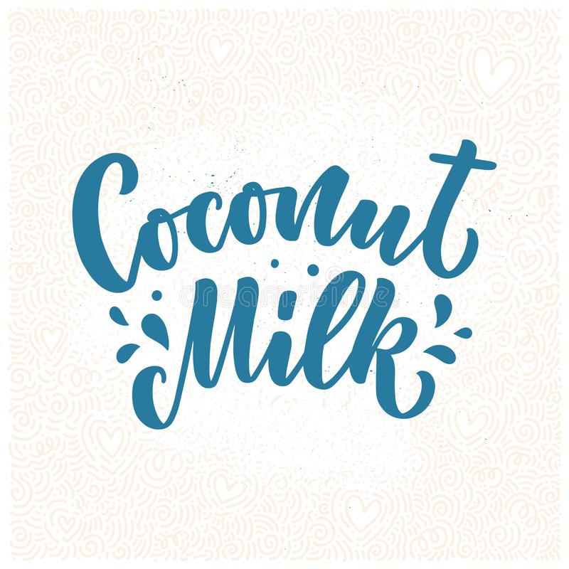 Coconut milk lettering for banner, logo and packaging design. Organic nutrition healthy food. Phrase about dairy product. Vector. Illustration stock photography