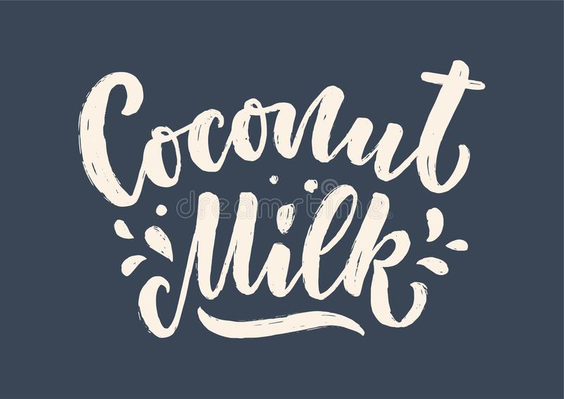 Coconut milk lettering for banner, logo and packaging design. Organic nutrition healthy food. Phrase about dairy product. Vector. Illustration royalty free illustration