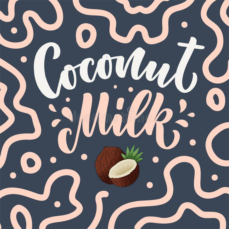 Coconut milk lettering for banner, logo and packaging design. Organic nutrition healthy food. Phrase about dairy product. Vector. Illustration stock illustration