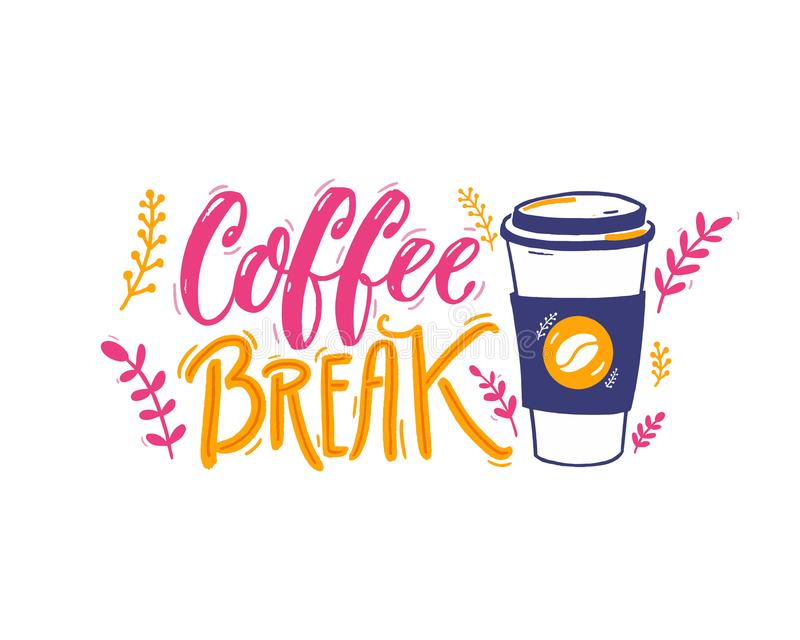 Coffe break - handwritten inscription and illustration of paper coffee cup. Positive caption, hand lettering. Pink royalty free illustration