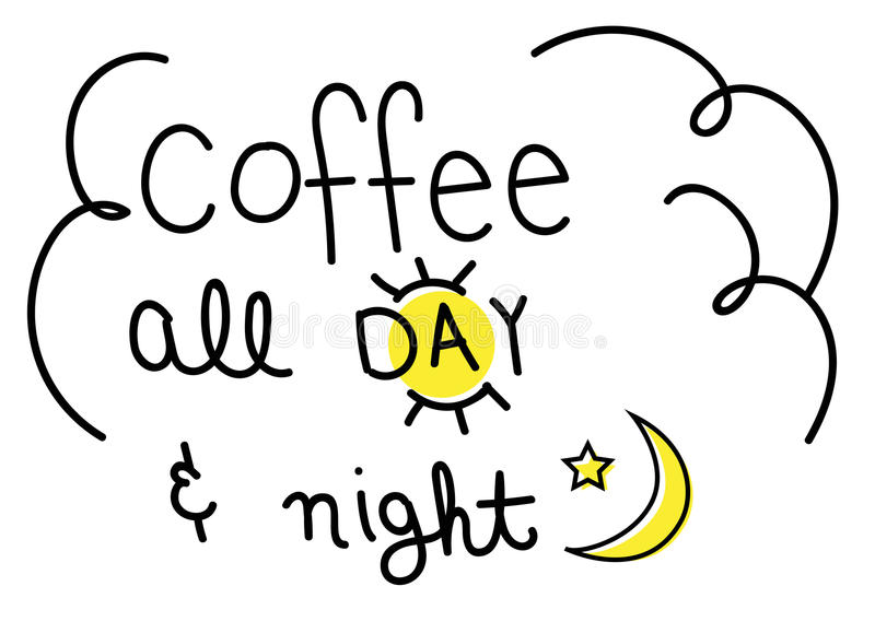 Coffee All Day and Night stock illustration