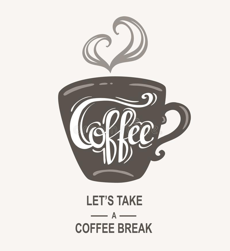 `Coffee - Let`s take a coffee break` Hipster Vintage Stylized Lettering. Vector Illustration banner. vector illustration