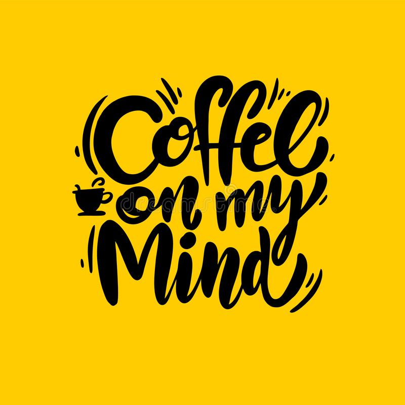 Coffee on my mind phrase hand drawn lettering. Modern brush caligraphy. Vector illustration isolated vector illustration