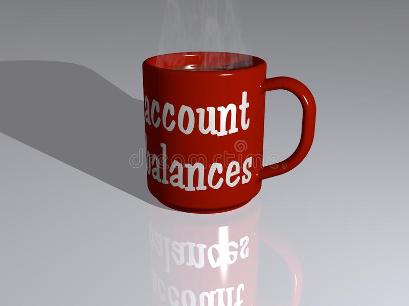 Colorful 3D illustration of a coffee mug with ACCOUNT BALANCES written on it placed on a reflecting floor. Coffee mug representing ACCOUNT BALANCES in 3D stock illustration