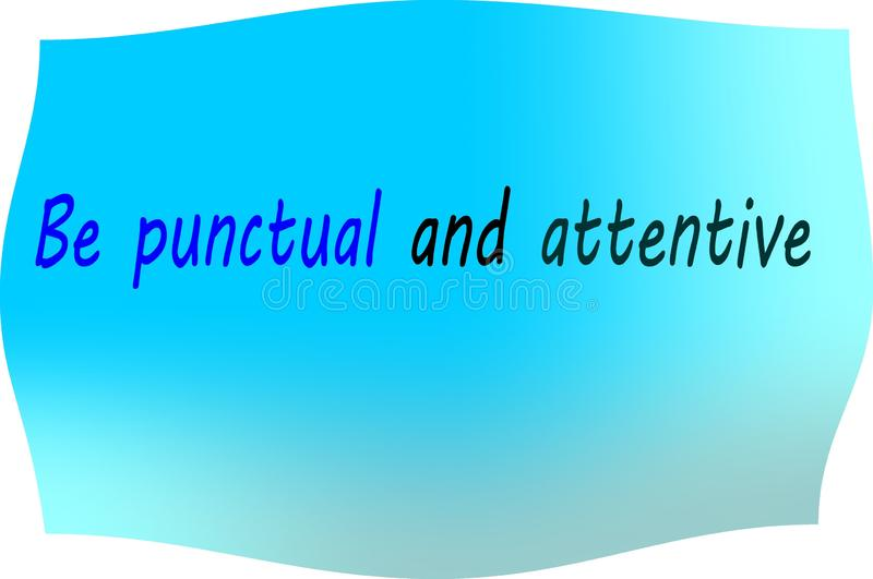 Quote of life is, `Be punctual and attentive. Colorful and design Quote of life is, Be punctual and attentive royalty free illustration