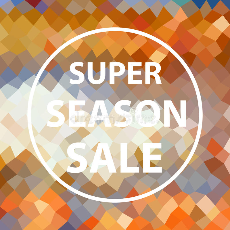 Colorful multicolor low polygonal pattern with super season sale text in white circle eps10. Colorful multicolor low polygonal pattern with super season sale vector illustration