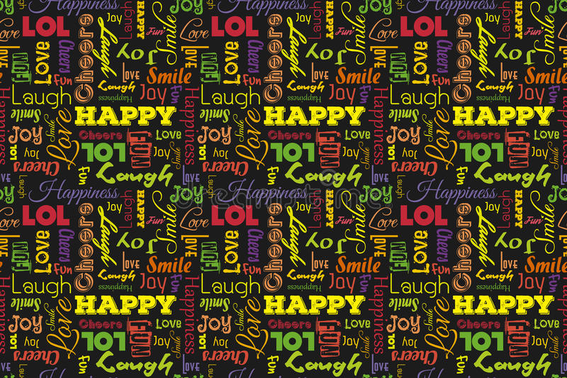 Colorful seamless pattern with words: happy, joy, laugh, smile, happiness, love, fun, cheers. Vector. Black background. royalty free illustration