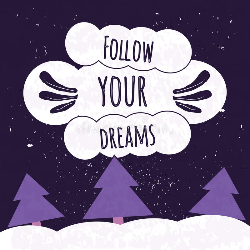 Colorful typographic motivational poster with the clouds in the night sky. Follow your dreams. Vector vector illustration