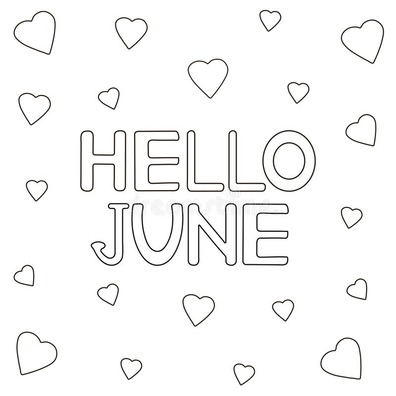 Coloring page with hand drawn text Hello June and hearts. Vector illustration royalty free illustration