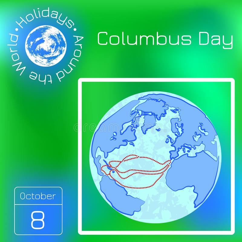 Columbus Day in the USA. Ancient globe, Columbus voyage routes. Series calendar. Holidays Around the World. Event of each day of t royalty free illustration