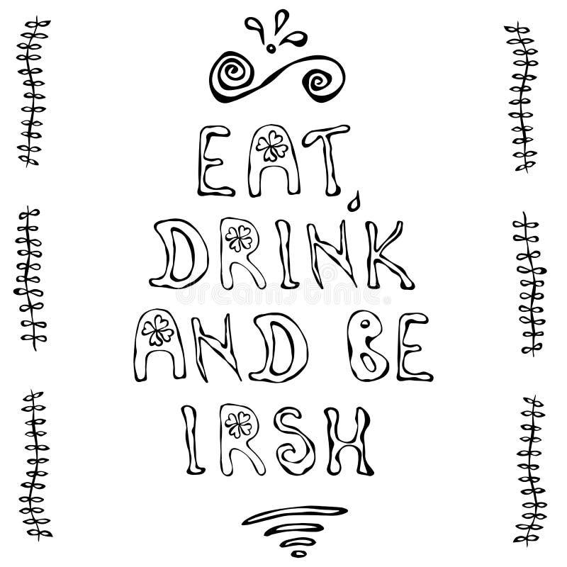 Coma, bebida e seja rotulação irlandesa Cartaz do dia de Patriks de Saint esboço ilustração do vetor