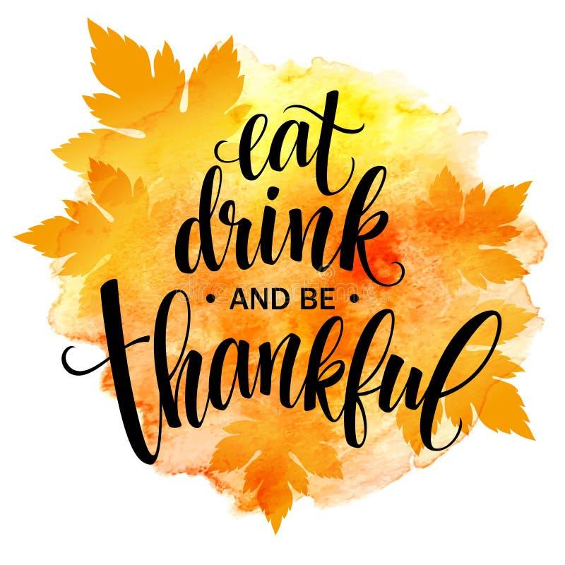 Coma, bebida y sea inscripción dibujada mano agradecida, diseño de la caligrafía de la acción de gracias Días de fiesta que ponen stock de ilustración