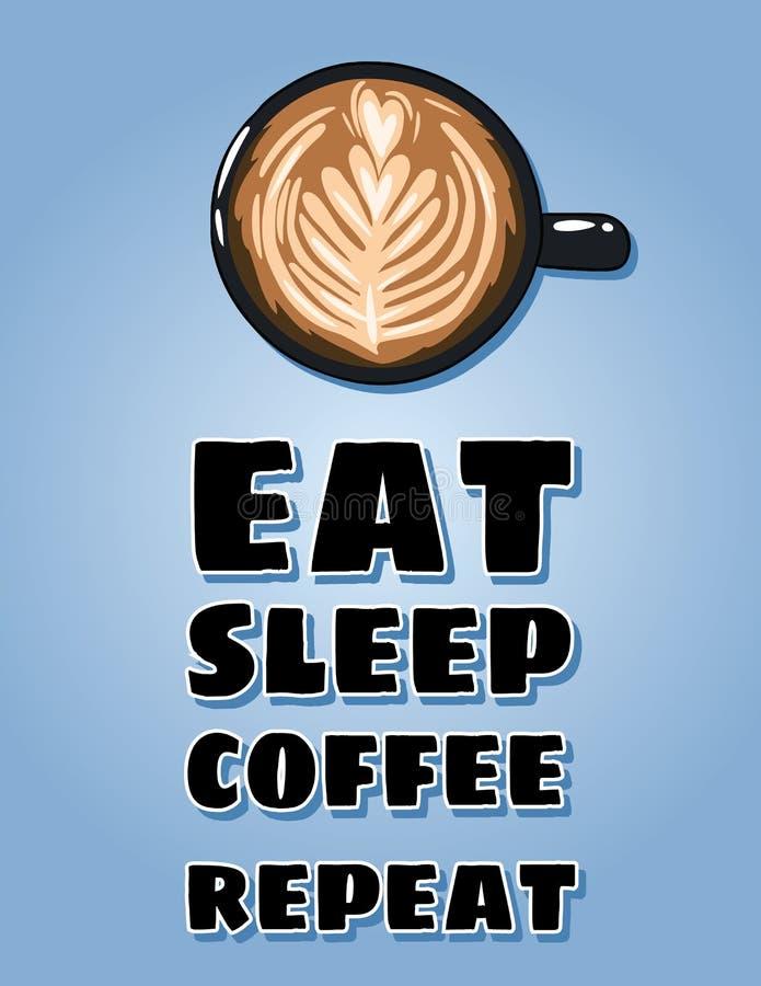 Coma el cartel de la repetición del café del sueño Taza de postal del caf? Ejemplo lindo del estilo exhausto de la historieta de  ilustración del vector