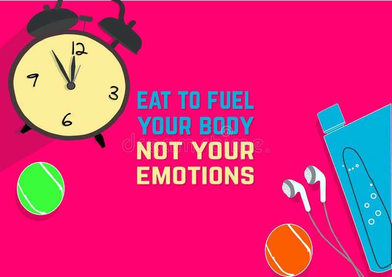 Coma para aprovisionar de combustible su cuerpo no sus emociones Citas de la motivación de la aptitud Concepto del deporte libre illustration