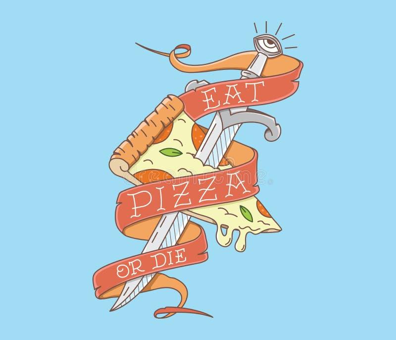 Coma a pizza ou morra colorido ilustração stock