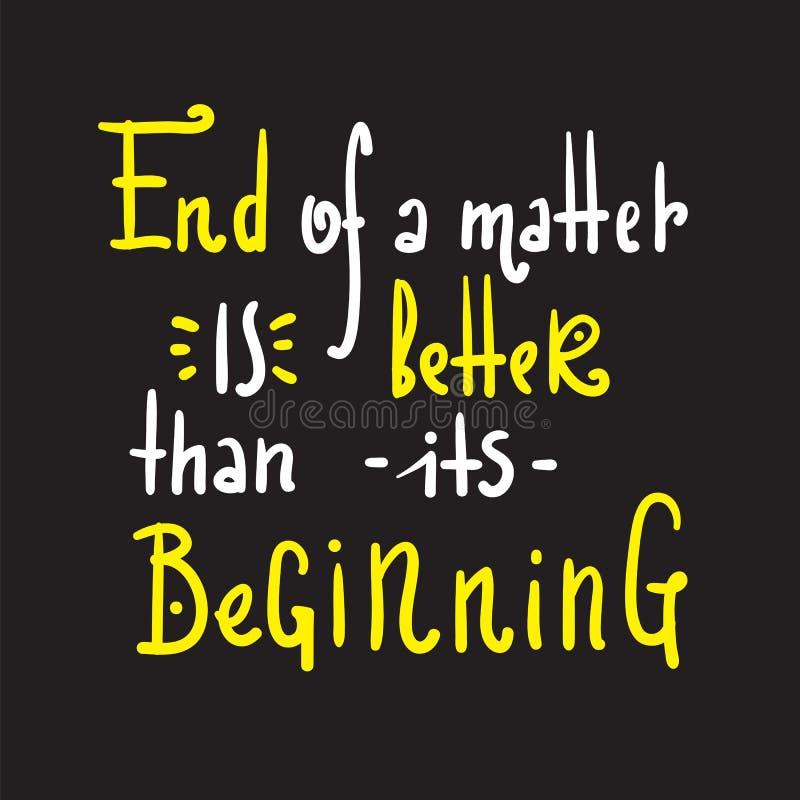 Começo do fim - simples inspire e citações inspiradores Rotulação bonita tirada mão Imprima para o cartaz inspirado, t-shirt, vag ilustração stock