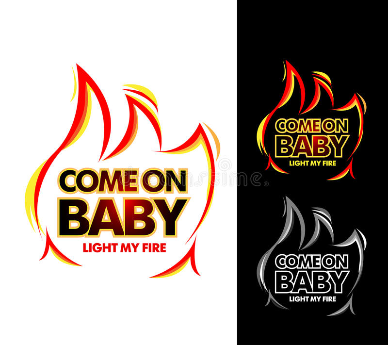 Come on baby light my fire, tshirt apparel design. Isolated vector illustration. vector illustration