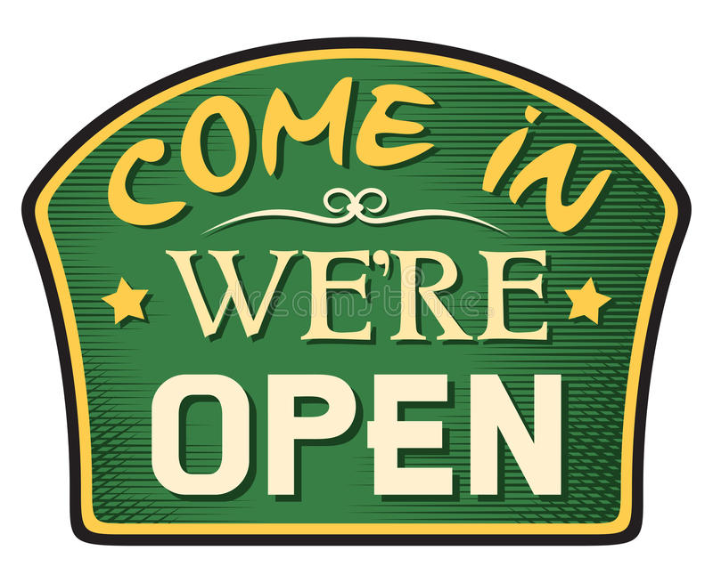 Come in we are open sign royalty free illustration