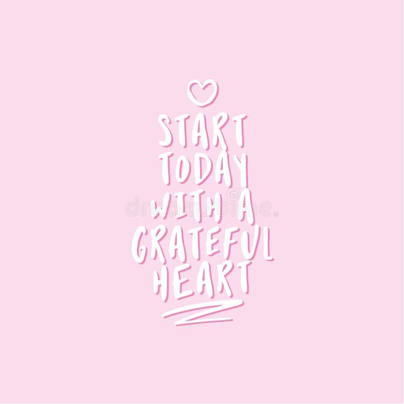 Comece hoje com um coração grato - rotulando a mensagem ilustração royalty free