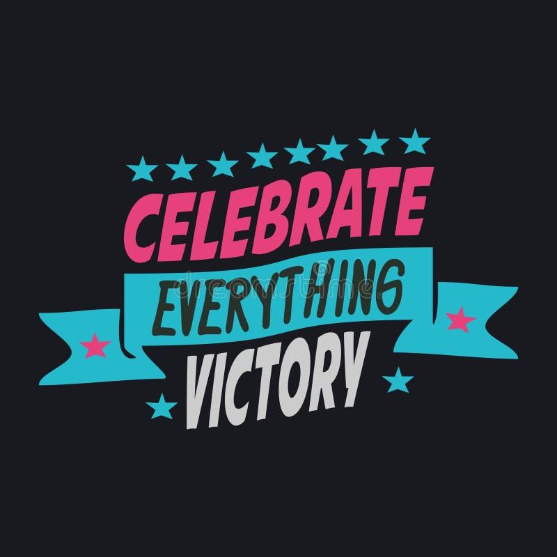 Comemore tudo vitória Rotulando citações inspiradores do cartaz da tipografia ilustração do vetor