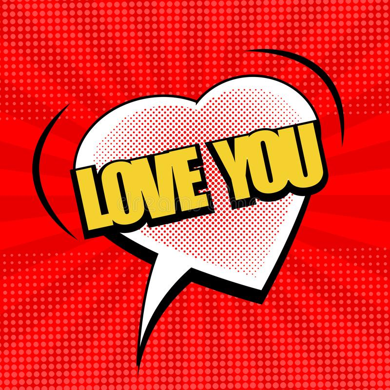 Comic amorous bright template. With white heart speech bubble Love You wording sound halftone and radial effects on red background. Vector illustration vector illustration