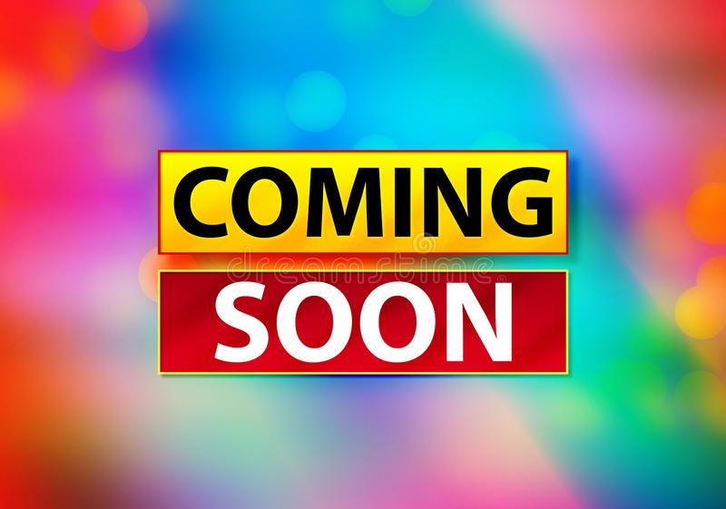 Coming Soon Abstract Colorful Background Bokeh Design Illustration. Coming Soon Isolated on Yellow and Red Banner Abstract Colorful Background Bokeh Design royalty free stock image