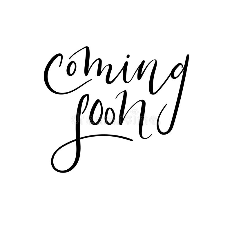 Coming soon hand lettering inscription. Vector. Isolated. Calligraphy. Handwritten text. Coming soon hand lettering inscription. Vector Ink illustration for royalty free illustration