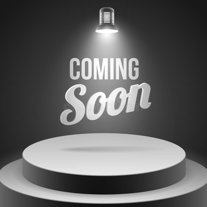 Coming soon message illuminated with stage light. Blank podium realistic vector illustration royalty free illustration
