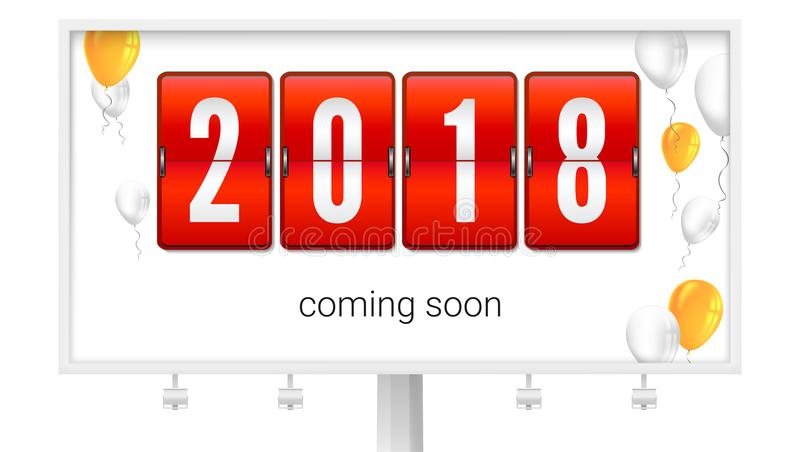 Coming soon 2018 new year, concept of card with flying up inflatable balloons. Congratulatory poster on the Billboard royalty free illustration