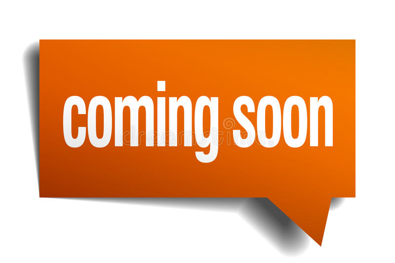 Coming soon orange speech bubble. Isolated on white royalty free illustration
