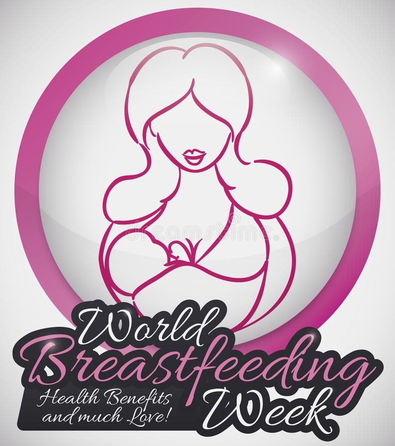 Round Button with Mother and Baby for World Breastfeeding Week, Vector Illustration. Commemorative round button for World Breastfeeding Week with mother holding royalty free illustration