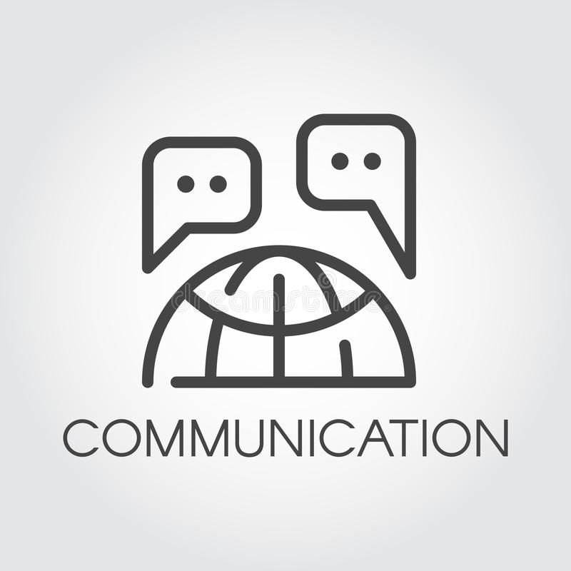 Communicatie pictogram Internationaal globaal communicatie conceptenetiket Praatjebellen en het beeldschriftteken van de bolconto vector illustratie