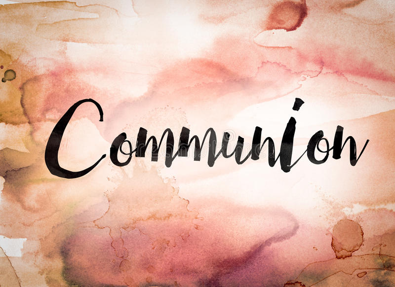 Communion Concept Watercolor Theme. The word Communion written in black paint on a colorful watercolor washed background royalty free illustration