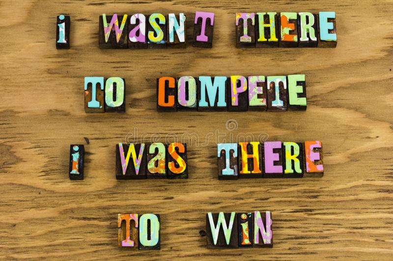 Compete competition win winning challenge. Competition compete challenge win winning winner contest practice letterpress typography message plan ahead objective stock photos