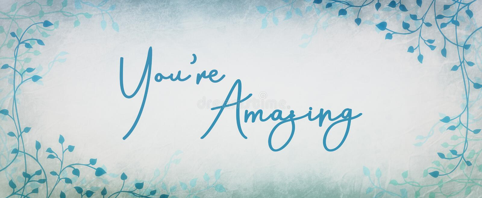 Compliment or encouragement typography  design saying you`re amazing in cursive handwriting with ivy or vine border design and blu royalty free illustration