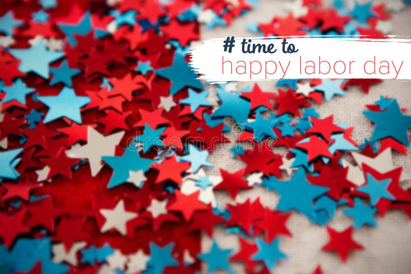 Composite image of digital composite image of time to happy labor day text. Digital composite image of time to happy labor day text against decorated star shapes royalty free stock image
