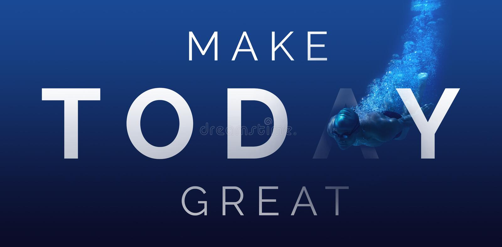 Composite image of digitally generated image of make today great text. Digitally generated image of Make Today Great text against man swimming in blue water stock illustration