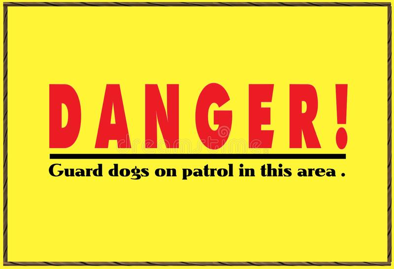 A bright yellow danger sign warning about dogs on patrol. The fonts are red and black in color. A computer generated illustration image of a bright yellow vector illustration