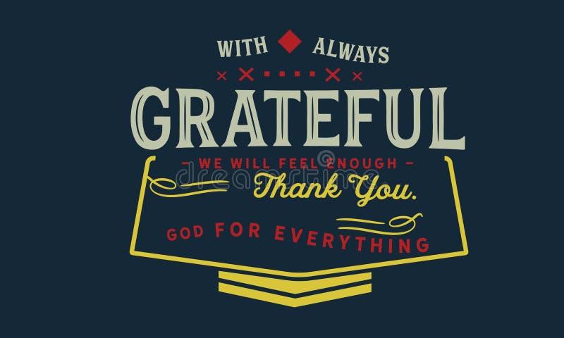 Con siempre agradecido sentiremos bastantes, gracias dios por todo ilustración del vector