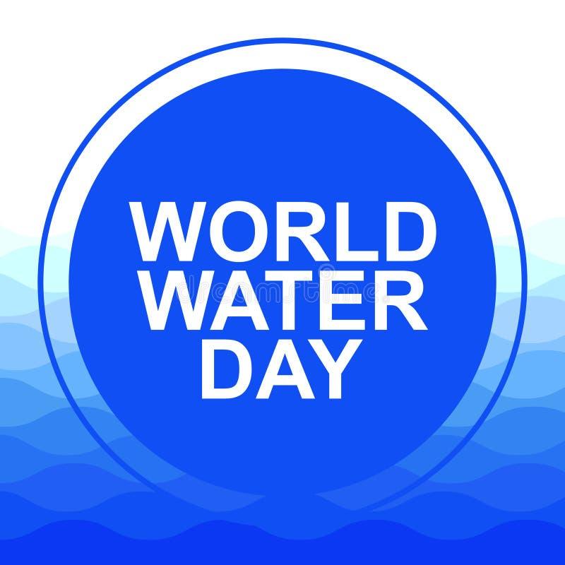 Conceito da proteção ambiental da água e do mundo da economia Dia da água do mundo ilustração do vetor