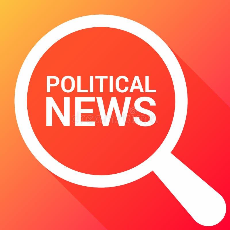 Concept d'actualités : Verre optique de agrandissement avec des actualités politiques de mots illustration stock