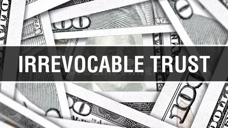 Concept irrévocable de plan rapproché de confiance Dollars américains d'argent d'argent liquide, rendu 3D Confiance irrévocable a illustration de vecteur