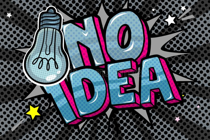 Concept of No idea like light off. Message No idea with bulb in pop art style. On gray background stock illustration