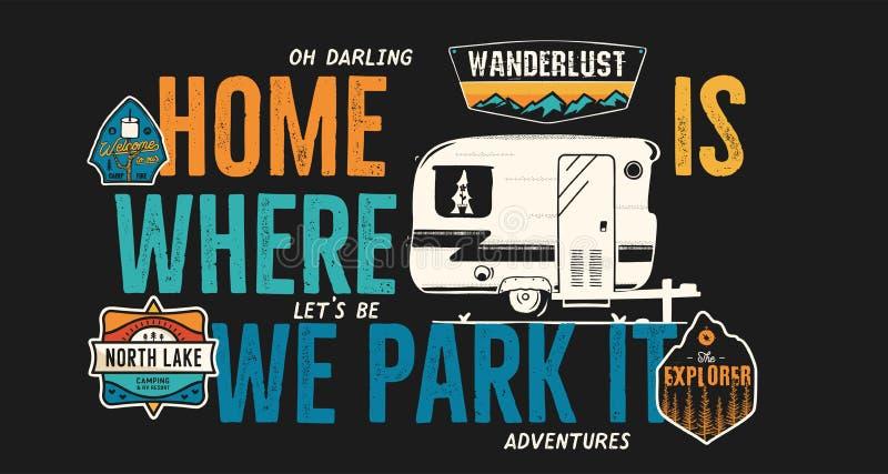 Conception campante d'insigne Logo extérieur d'aventure avec la citation - la maison est où nous la garons, pour le T-shirt R?tro illustration de vecteur