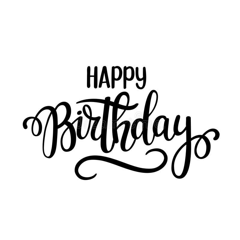 Conception de lettrage de vecteur de joyeux anniversaire Affiches, cartes de voeux et invitation Calligraphie tirée par la main d illustration de vecteur