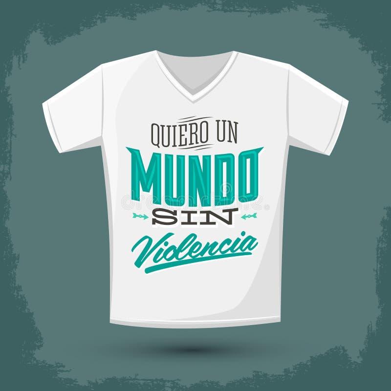 Conception graphique de T-shirt - violencia de péché de l'ONU Mundo de Quiero - je veux un monde sans texte d'Espagnol de violenc illustration stock