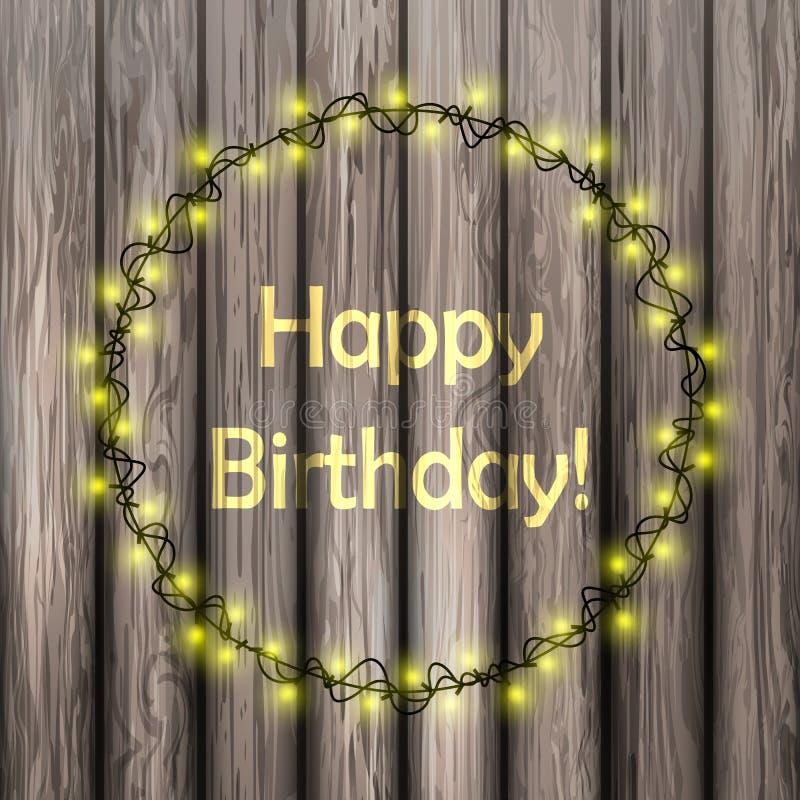 Concepto del feliz cumpleaños del llustration del vector Guirnalda iluminada en un fondo de madera Tarjeta de felicitación que br stock de ilustración
