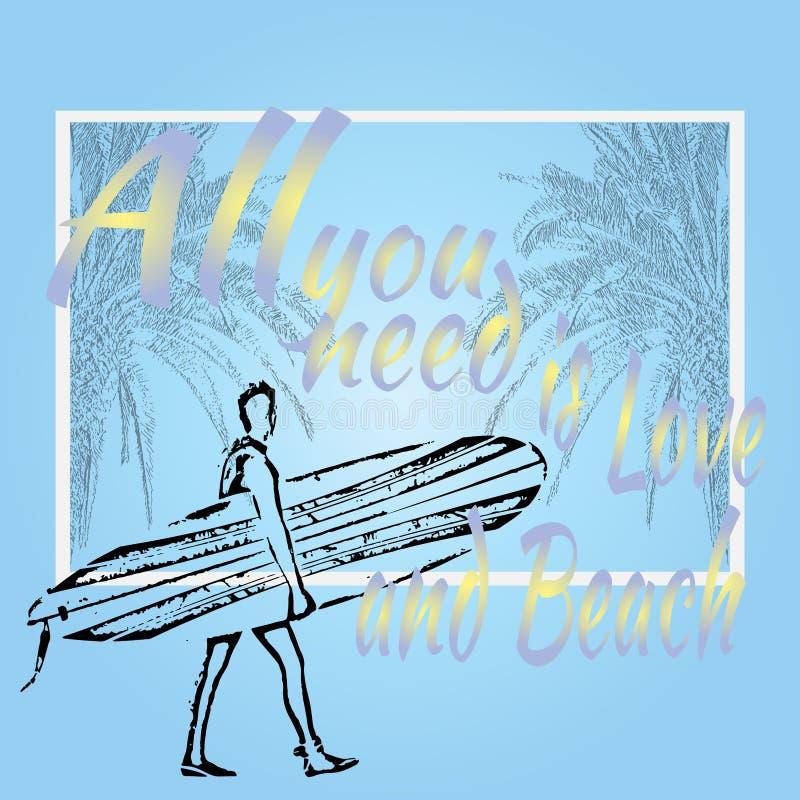Concepto del verano Toda lo que usted necesita es amor y playa el practicar surf en Calif libre illustration