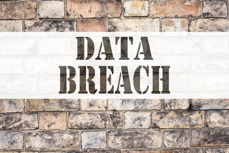 Conceptual announcement text caption inspiration showing Data Breach. Business concept for Tech Internet Network Breaking into Dat. Abase written on old brick royalty free stock image