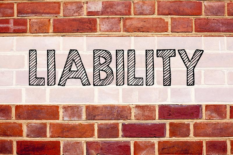 Conceptual announcement text caption inspiration showing Liability. Business concept for Accountability Legal Blame Risk written o. N old brick background with stock image